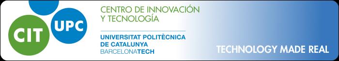CENTRO DE'INNOVACIÓN Y TECNOLOGÍA UPC - TECHNOLOGY MADE REAL